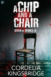 A Chip and a Chair ebook by Cordelia Kingsbridge