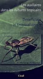 Les auxiliaires dans les cultures tropicales / Beneficials in Tropical Crops ebook by Bruno Michel, Jean-Paul Bournier