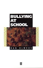 Bullying at School - What We Know and What We Can Do ebook by Dan Olweus