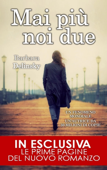 Mai più noi due ebook by Barbara Delinsky