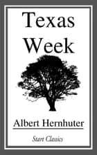 Texas Week ebook by Albert Hernhuter