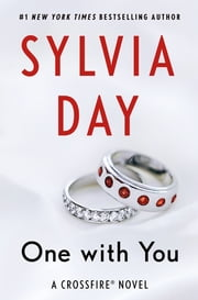 One with You - A Crossfire Novel ekitaplar by Sylvia Day