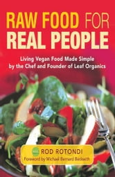 Raw Food for Real People ebook by Rod Rotondi