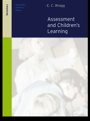 Assessment and Learning in the Secondary School ebook by Prof E C Wragg