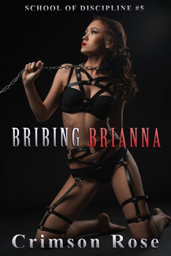 Bribing Brianna ebook by Crimson Rose