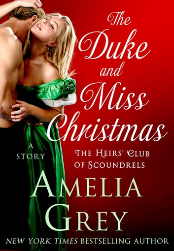 The Duke and Miss Christmas - A Story ebook by Amelia Grey