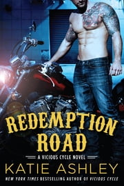 Redemption Road - A Vicious Cycle Novel ebook by Katie Ashley