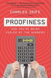 Proofiness - How You're Being Fooled by the Numbers ebook by Charles Seife