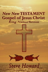 New New Testament Gospel of Jesus Christ ebook by Steve Howard