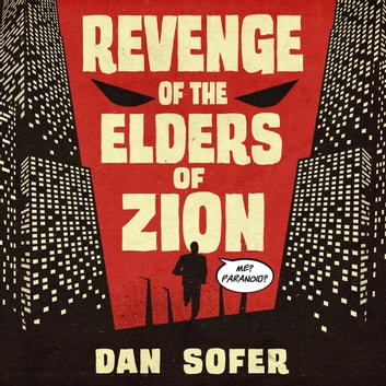 Revenge of the Elders of Zion audiobook by Dan