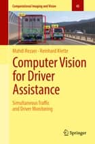 Computer Vision for Driver Assistance - Simultaneous Traffic and Driver Monitoring ebook by Mahdi Rezaei, Reinhard Klette