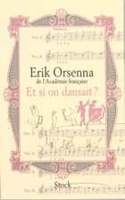 Et si on dansait ? ebook by Erik Orsenna
