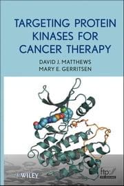 Targeting Protein Kinases for Cancer Therapy ebook by David J. Matthews,Mary E.  Gerritsen