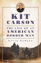 Kit Carson ebook by David Remley