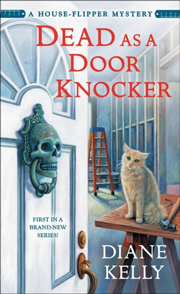 Dead as a Door Knocker - A House-Flipper Mystery ebook by Diane Kelly