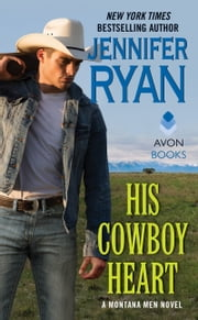 His Cowboy Heart - A Montana Men Novel ebook by Jennifer Ryan