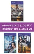 Harlequin Intrigue November 2015 - Box Set 2 of 2 - Scene of the Crime: The Deputy's Proof\Her Undercover Defender\Hidden Witness ebook by Carla Cassidy, Debra Webb, Beverly Long