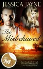 The Misbehaved ebook by Jessica Jayne