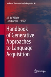 Handbook of Generative Approaches to Language Acquisition ebook by Jill de Villiers,Thomas Roeper