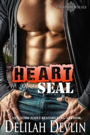 Heart of a SEAL - Uncharted SEALs, #8 ebook by Delilah Devlin