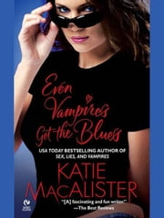 Even Vampires Get the Blues ebook by Katie Macalister