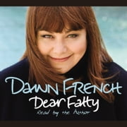 Dear Fatty - The Perfect Mother's Day Read audiobook by Dawn French