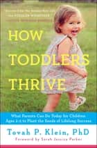 How Toddlers Thrive ebook by Tovah P Klein