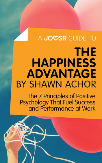 A joosr guide to the happiness advantage by shawn achor the 7 a joosr guide to the happiness advantage by shawn achor the 7 fandeluxe Choice Image