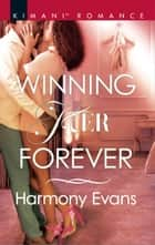 Winning Her Forever ebook by Harmony Evans
