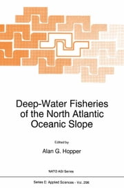 Deep-Water Fisheries of the North Atlantic Oceanic Slope ebook by Alan G. Hopper