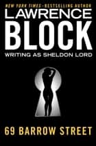 69 Barrow Street ebook by Lawrence Block