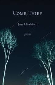 Come, Thief - Poems ebook by Jane Hirshfield