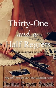 Thirty-One and a Half Regrets - Rose Gardner Mystery #4 ebook by Denise Grover Swank