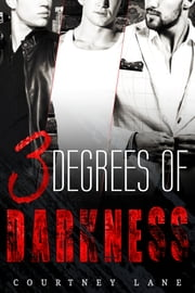 3 Degrees of Darkness ebook by Courtney Lane
