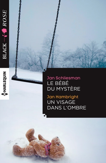 Le bébé du mystère - Un visage dans l'ombre ebook by Jan Schliesman,Jan Hambright