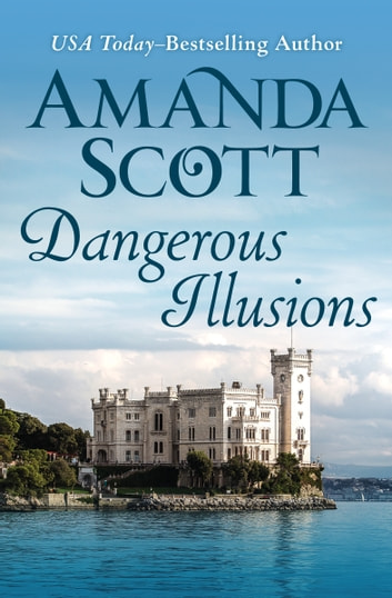Dangerous Illusions ebook by Amanda Scott