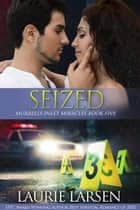 Seized - Murrells Inlet Miracles, #5 ebook by Laurie Larsen