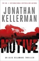 Motive (Alex Delaware series, Book 30) - A twisting, unforgettable psychological thriller ebook by Jonathan Kellerman