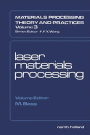 Laser Materials Processing ebook by Bass, Michael