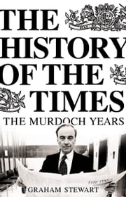 The History of the Times: The Murdoch Years ebook by Graham Stewart