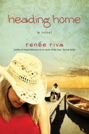 Heading Home - A Novel ebook by Renee Riva