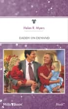 Daddy On Demand ebook by Helen R. Myers