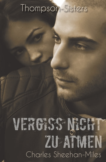 Vergiss nicht zu atmen eBook by Charles Sheehan-Miles,Dimitra Fleissner