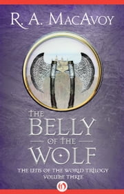The Belly of the Wolf ebook by R. A. MacAvoy