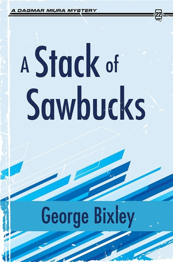 A Stack of Sawbucks ebook by George Bixley