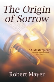 The Origin of Sorrow ebook by Robert Mayer