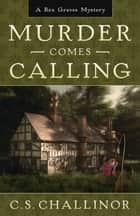 Murder Comes Calling ebook by C.S. Challinor