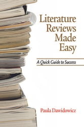 Literature Reviews Made Easy - A Quick Guide to Success ebook by Paula Dawidowicz