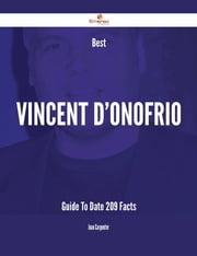 Best Vincent D'Onofrio Guide To Date - 209 Facts ebook by Joan Carpenter