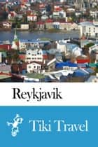 Reykjavik (Iceland) Travel Guide - Tiki Travel ebook by Tiki Travel